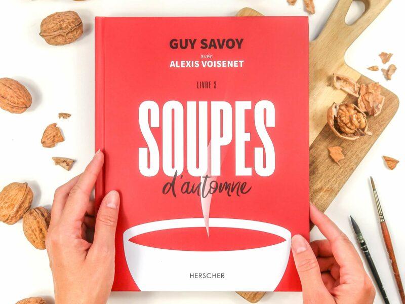 Soupes d'automne par Guy Savoy et Alexis Voisenet paru aux Editions Herscher